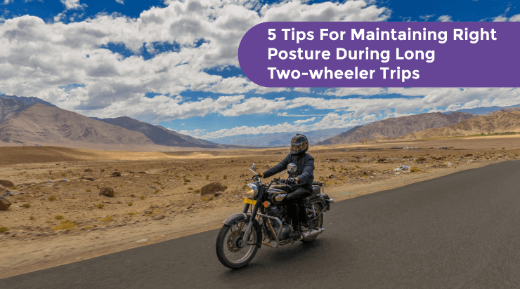 5 Tips For Maintaining Right Posture During Long Two-wheeler Trips - Acko