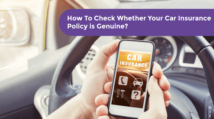 How To Check Whether Your Car Insurance Policy is Genuine? - Acko