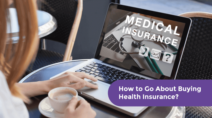 How to Go About Buying Health Insurance? - Acko