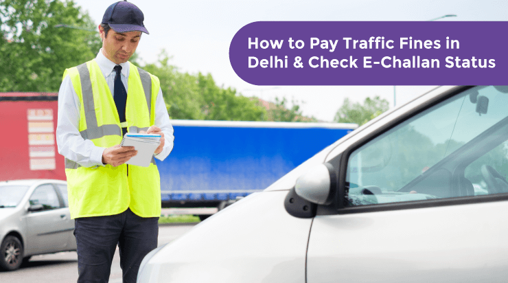 How to Pay Traffic Fines in Delhi and Check E-Challan Status? - Acko