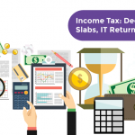 Income Tax Deductions, Slabs, IT Returns, E-Filing