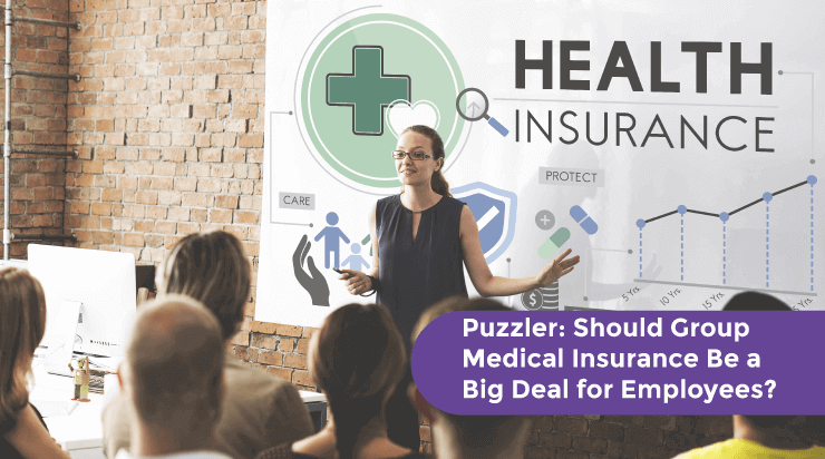 Puzzler Should Group Medical Insurance be A Big Deal for Employees