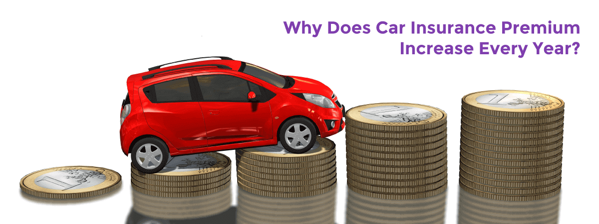 Why Does Car Insurance Premium Increase Every Year? - Acko