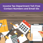 Income Tax Department Toll-Free Contact Numbers & Email IDs