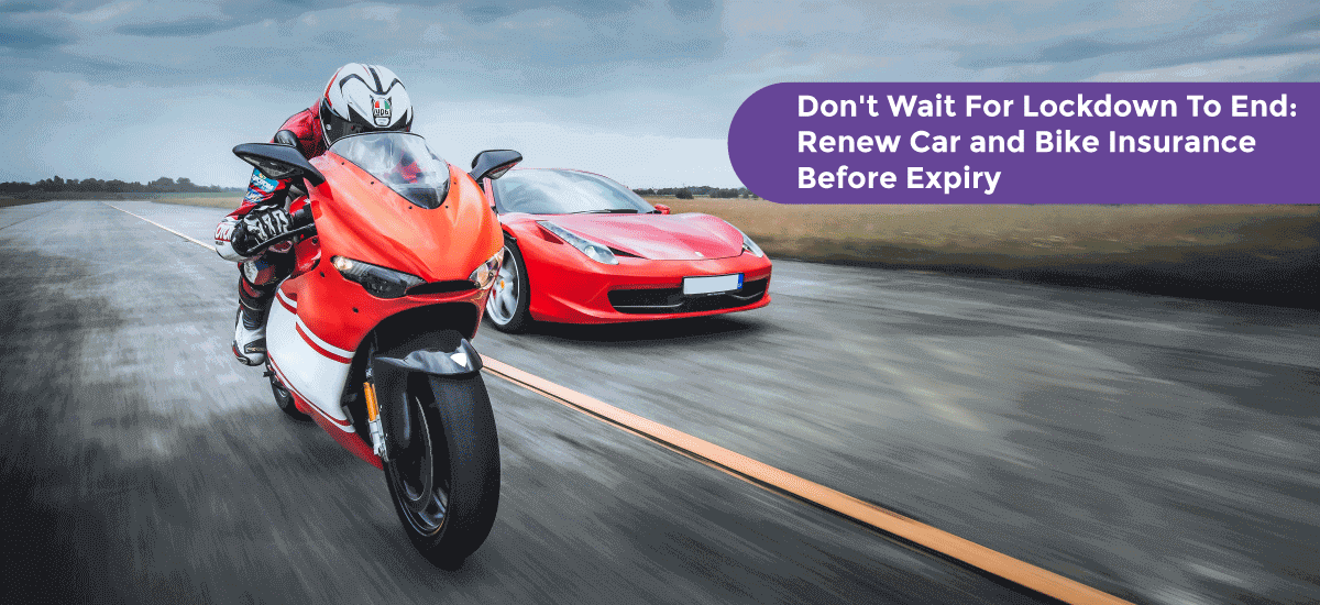Don't Wait For Lockdown To End: Renew Your Car and Bike Insurance Before Expiry - Acko