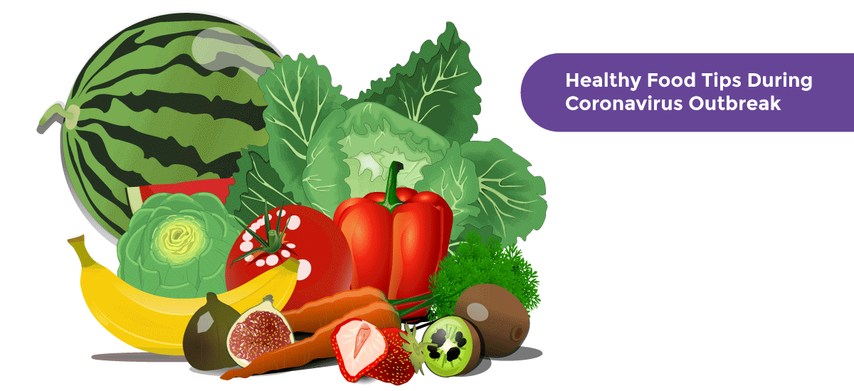 Healthy Food Tips To Follow During The Coronavirus Outbreak - Acko