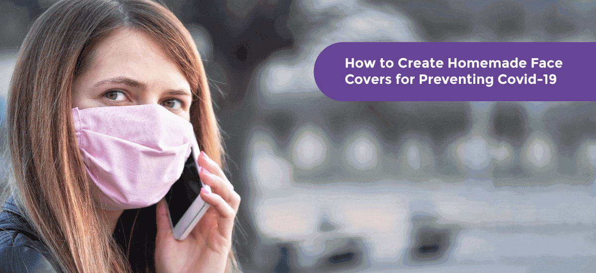 How to Create Homemade Face Covers (Masks) for Preventing Covid-19 - Acko