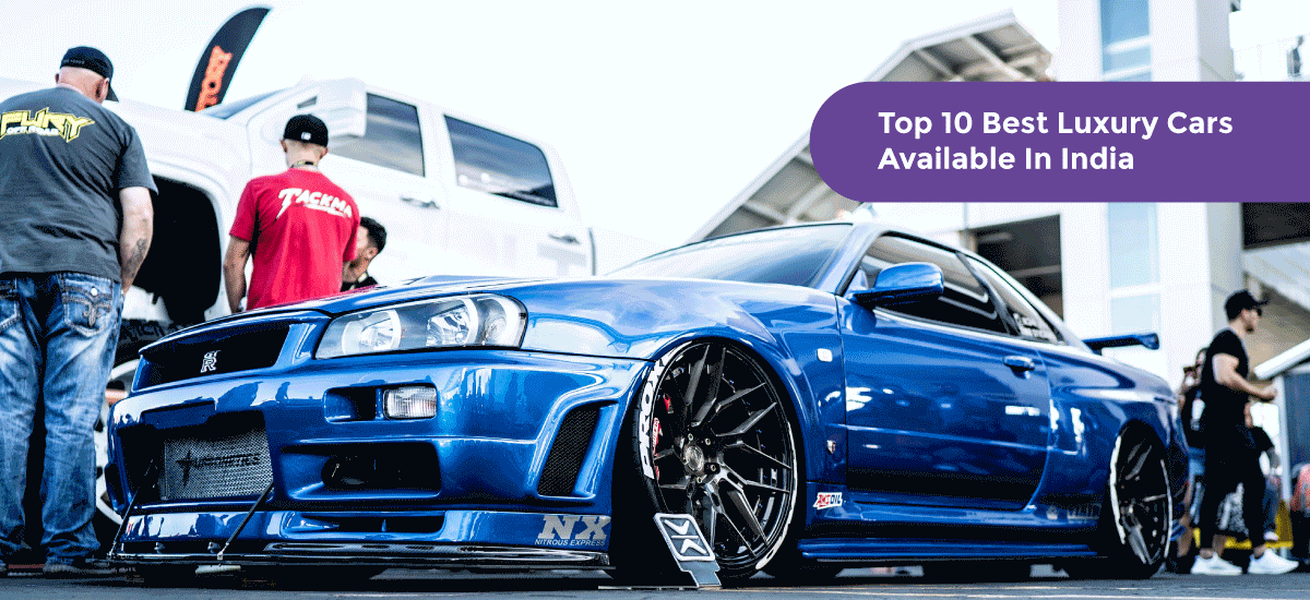 Top 10 Best Luxury Cars Available in India - Acko