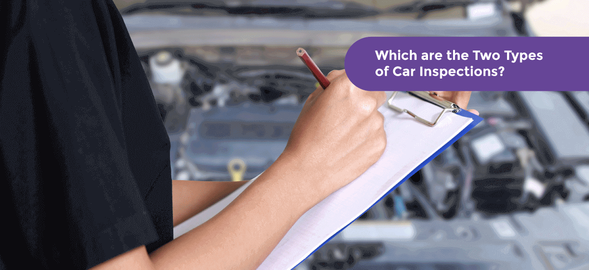 Puzzler: Which are the Two Types of Car Inspections? - Acko