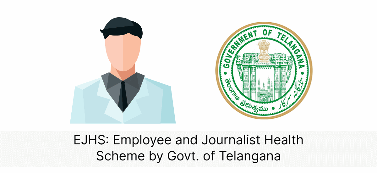 EJHS – Employee and Journalist Health Scheme By Government of Telangana: Eligibility, Coverage & Benefits - Acko