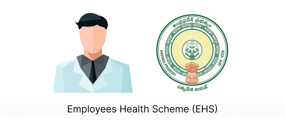 EHS – Employee Health Scheme by Government of Andhra Pradesh: Eligibility, Coverage & Benefits - Acko