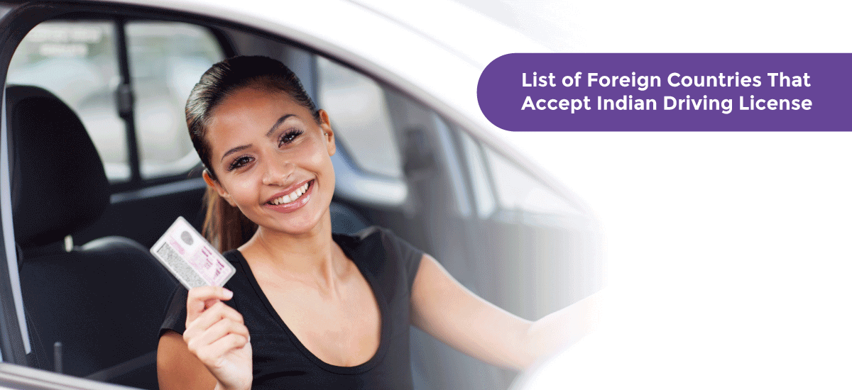 List of 15 Foreign Countries That Accept Indian Driving Licence - Acko