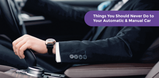 Things You Should Never Do to Your Automatic & Manual Car